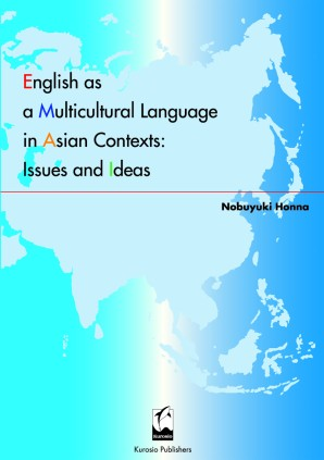 English as a Multicultural Language in Asian Contexts:Issues and Ideas