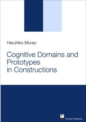 Cognitive Domains and Prototypes in Constructions