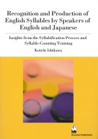 Recognition and Production of English Syllables by Speakers of English and Japanese