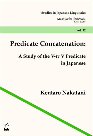 Predicate Concatenation: A Study of the V-te V Predicate in Japanese